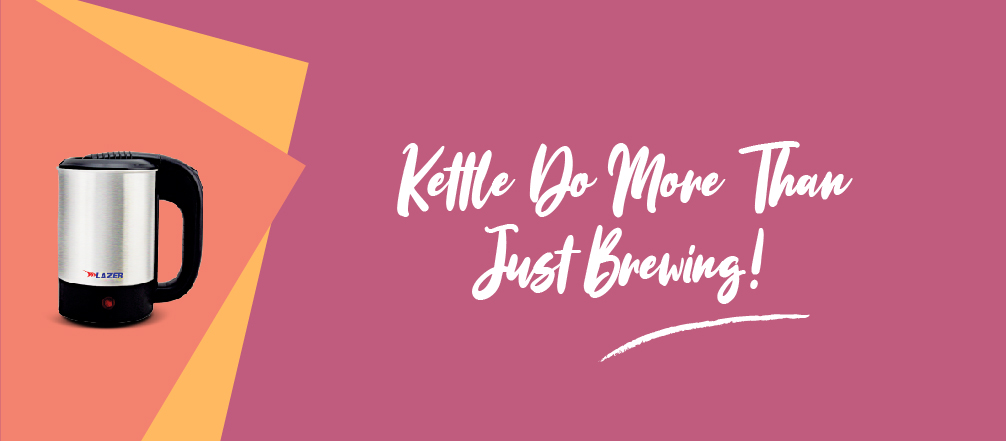 Kettle: Do More Than Just Brewing!